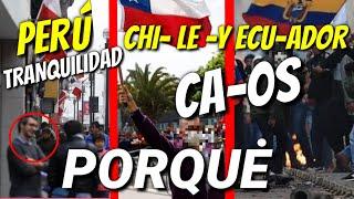 PORQUE PERÚ ESTA TRANQUILO Y CH1LE Y ECUAD0R EN EMERGENCI4