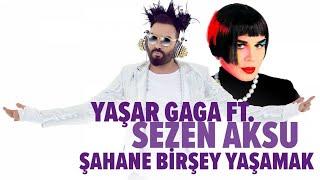 Yaşar Gaga & Sezen Aksu - Şahane Bir Şey Yaşamak