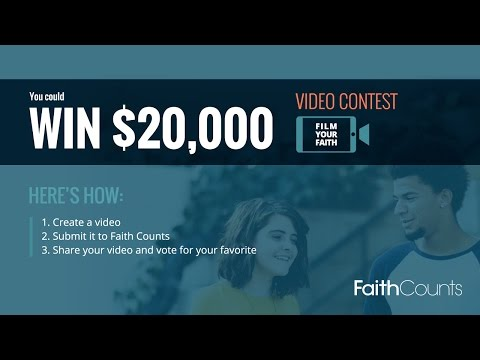 Enter Here: http://faithcounts.com/video-contest/   What does the world look like through your unique lens of faith? Pull out your phone, grab your camera gear, tap record, and show us in two minutes or less how faith changes lives, relationships and communities for the better.