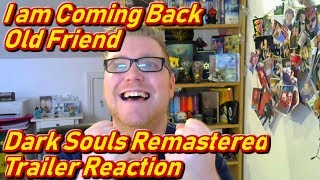 Dark Souls Remastered Trailer Reaction + My Thoughts On The Game