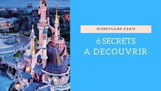 6 SECRETS SUR DISNEYLAND PARIS