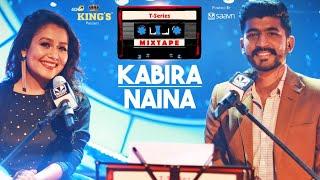 Kabira – Naina – Neha Kakkar – Mohammed Irfan Video HD