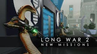 XCOM 2 - Long War 2: New Missions