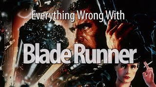Everything Wrong With Blade Runner In 17 Minutes Or Less