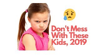 Don't Mess With These Children... Babies Say the Damnest Things 2019, Try Not To Laugh