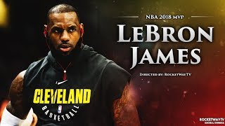 LeBron James 2018 Mix - MVP ᴴᴰ