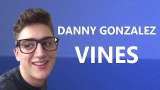 Danny Gonzalez Vine Compilation