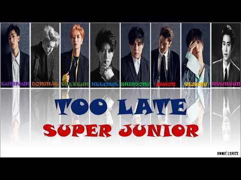 Super Junior (슈퍼주니어) - Too Late Lyrics [Kor|Rom|Eng Color Coded]