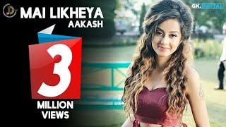 Mai Likheya – Aakash