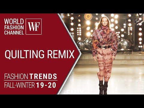 QUILTING REMIX | FASHION TRENDS FALL-WINTER 19-20