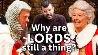Most of Britain's Parliament is not elected... Meet THE LORDS