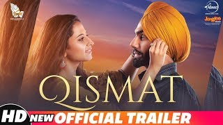 Qismat 2018 Movie Trailer – Ammy Virk