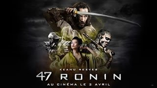 47 ronin :  bande-annonce internationale VF