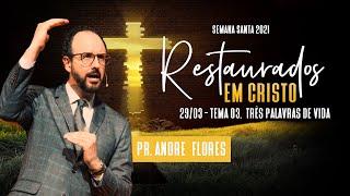 29/03/21 - RESTAURADOS EM CRISTO | 3º DIA