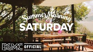 SATURDAY MORNING JAZZ: Coffee Jazz & Bossa Nova Music for Happy Morning