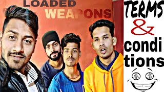 Terms & Conditions new youtube video 2019|| Loaded weapons||( Happy new year)