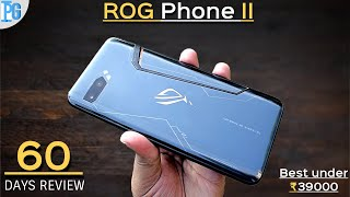 ROG Phone 2 : After 60 Days Full Review !