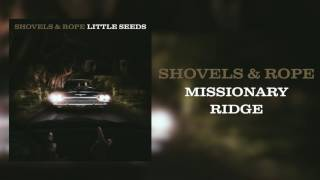 "Shovels & Rope - ""Missionary Ridge"" [Audio Only]"