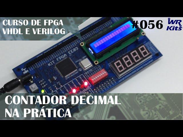 CONTADOR DECIMAL NA PRÁTICA | Curso de FPGA #056