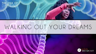 Walking Out Your Dreams | Dr. Cindy Trimm | The DNA of Destiny