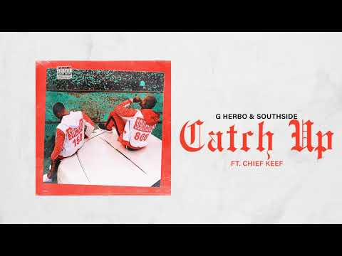 G Herbo & Southside - Catch Up ft Chief Keef (Official Audio)