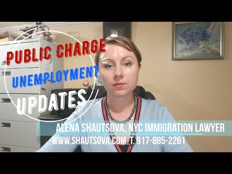 Public Charge And Unemployment Updates | NYC Immigration Lawyer | USA Immigration Attorney