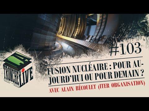 Fusion Nucléaire : c'est pour aujourd'hui ou pour demain ? (TenL#103)