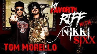 My Favorite Riff with Nikki Sixx:  Tom Morello (Rage Against the Machine)