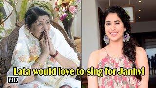 Lata Mangeshkar: I'd love to sing for Janhvi..