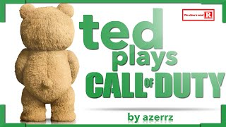 Ted Plays Call of Duty!