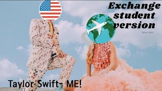 Taylor Swift-ME! Exchange student parody [official music video]