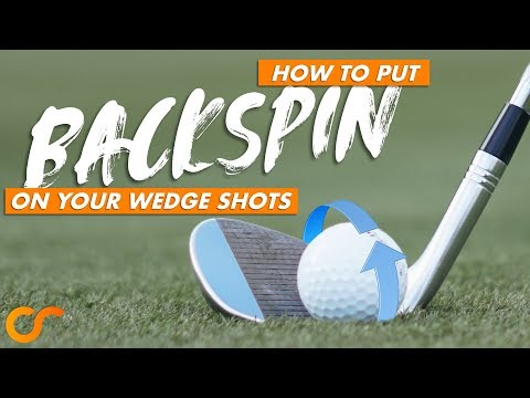 HOW TO PUT BACKSPIN ON YOUR WEDGES
