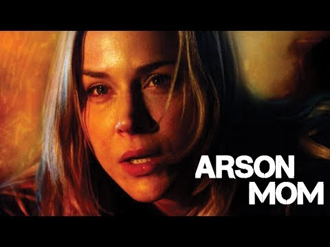 Arson Mom - Full Movie