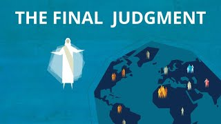 The Judgment of God or Final Judgment | Now You Know