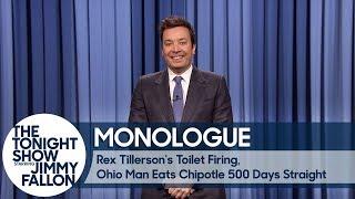 Rex Tillerson's Toilet Firing, Ohio Man Eats Chipotle 500 Days Straight - Monologue