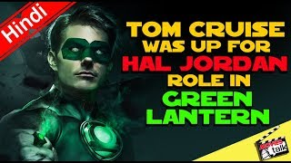 Tom Cruise Was Up For Hal Jordan Role In GREEN LANTERN [Explained In Hindi]