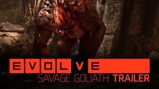 Evolve - Savage Goliath Trailer