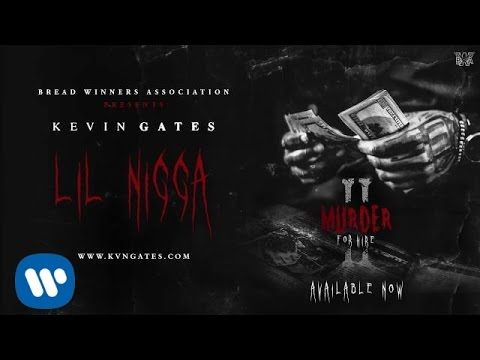 Kevin Gates - Lil Nigga [Official Audio]