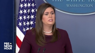 WATCH: President Donald Trump's press secretary Sarah Sanders holds White House news briefing