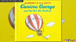 Curious George and the Hot Air Balloon by Margret & H.A. Rey | CHILDREN'S BOOK READ ALOUD