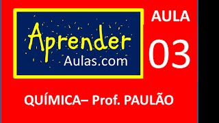 QU�MICA - AULA 3 - PARTE 1 - ATOM�STICA: TABELA PERI�DICA