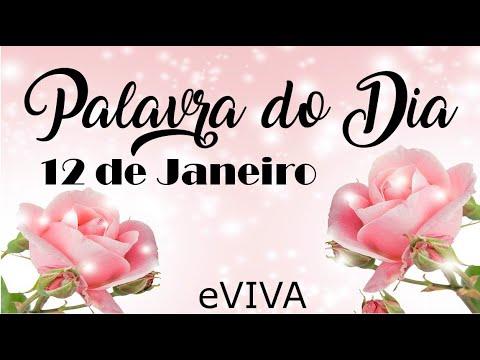 PALAVRA DE DEUS PARA HOJE 12 DE JANEIRO eVIVA MENSAGEM MOTIVACIONAL PARA REFLEXÃO DE VIDA