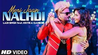 Ladi Singh: Meri Jaan Nachdi | Official Video Song | Desi Routz | Latest Punjabi Songs 2019