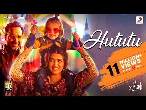 Official video song 'Hututu' from Mimi - Kriti Sanon, Pankaj Tripathi