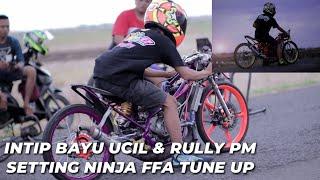 Ngintipin bayu ucil dan rully pm Setting ninja ffa dan tune up _ prepare balap