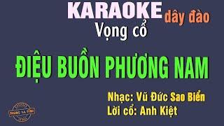 Karaoke - Điệu Buồn Phương Nam   vọng cổ câu 126 dây đào
