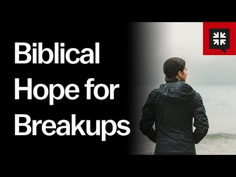 Biblical Hope for Breakups // Ask Pastor John