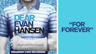 """For Forever"" from the DEAR EVAN HANSEN Original Broadway Cast Recording"