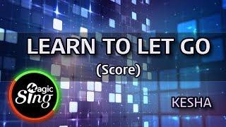 [MAGICSING Karaoke]  KESHA_LEARN TO LET GO Karaoke+score   MAGICSING
