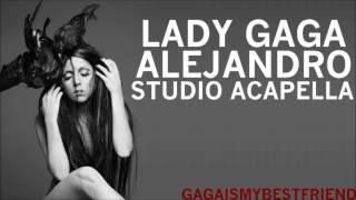 Lady Gaga - Alejandro [Studio Acapella]